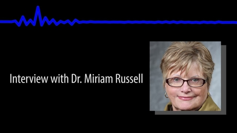 Thumbnail for entry Miriam Russell, What advice would you offer about ensuring student engagement and success? (v2)