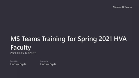 Thumbnail for entry 01/05/21 - MS Teams Training for Spring 2021 HVA Faculty
