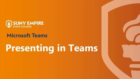 Thumbnail for entry Microsoft Teams: Presenting and Screen Sharing