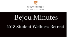 Thumbnail for entry Bejou Minutes 1 2018 Student Wellness Retreat
