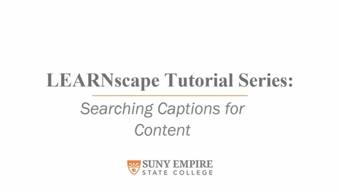 Thumbnail for entry Searching for Content in Captions