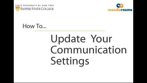 Thumbnail for entry Updating Communication Settings