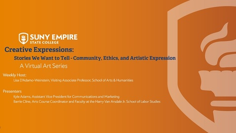 Thumbnail for entry Creative Expressions:  Stories We Want to Tell - Community, Ethics, and Artistic Expression - July 9, 2020