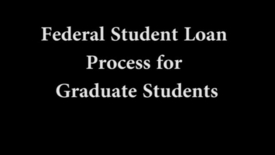 Thumbnail for entry Federal Loan Process for graduate Students-