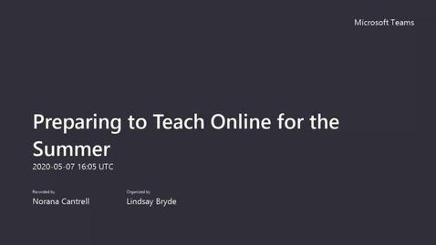 Thumbnail for entry Preparing to Teach Online for the Summer 5/7/2020 webinar