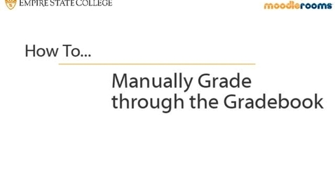 Thumbnail for entry Manually Grading through the Gradebook