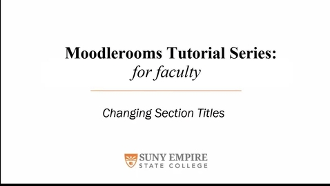 Thumbnail for entry Changing Section Titles