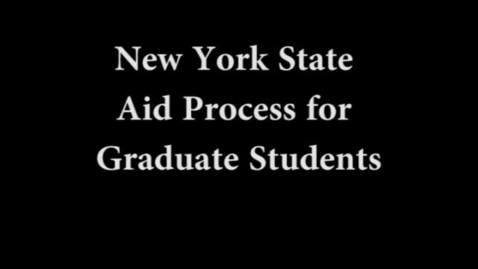 Thumbnail for entry New York State Aid Process for graduate students