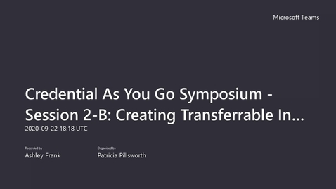 Thumbnail for entry Credential As You Go Symposium - Session 2-B_ Creating Transferrable Incremental Credentials