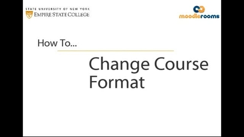 Thumbnail for entry Changing Course Format