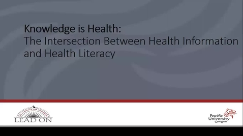 Thumbnail for entry Knowledge is Health: The Intersection between Health Information and Health Literacy