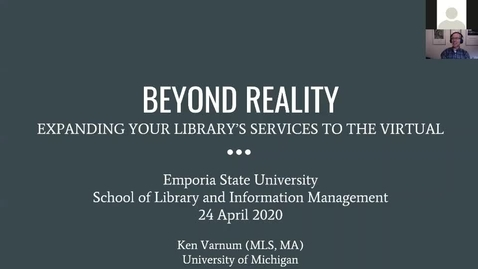 Thumbnail for entry Ken Varnum - Beyond Reality Expanding Your Library's Services to the Virtual