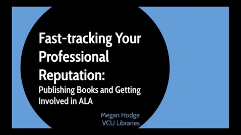 Thumbnail for entry Fast-tracking Your Professional Reputation: Publishing Books and Getting Involved in ALA