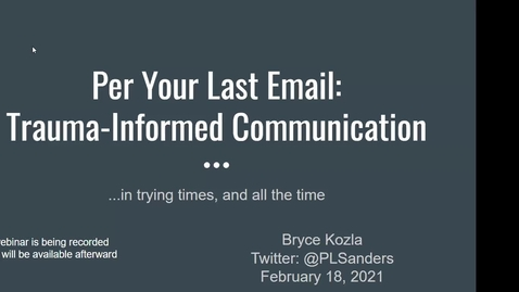Thumbnail for entry Per Your Last Email: Trauma-Informed Communication for Trying Times (and All the Time)