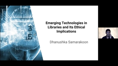 Thumbnail for entry Emerging Technologies in Libraries and Its Ethical Implications - Dhanushka Samarakoon