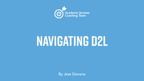 Thumbnail for entry Navigating D2L – Jess Stevens