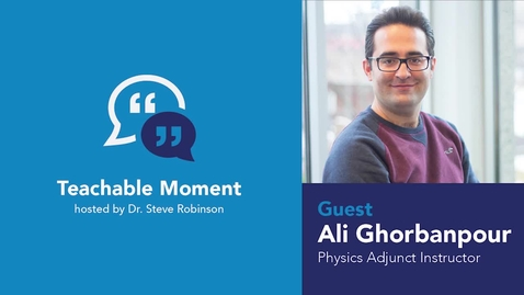 Thumbnail for entry Teachable Moment - Ali Ghorbanpour