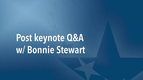 Thumbnail for entry 2020 Spring Kickoff Breakout Session  Q&A with Dr. Bonnie Stewart