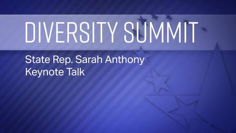 Thumbnail for entry 2019 Student Summit on Diversity: Keynote from State Rep. Sarah Anthony