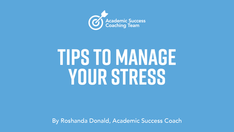 Thumbnail for entry Tips to Manage Your Stress - Roshanda Donald