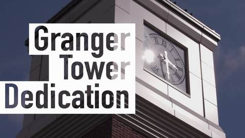Thumbnail for entry Granger Clock Tower Dedication Ceremony