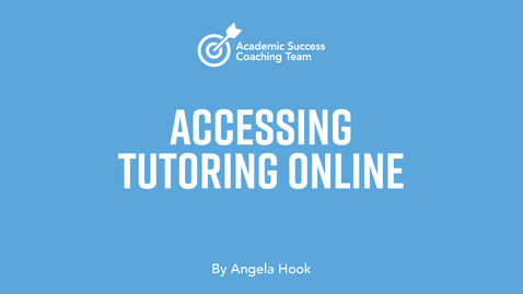 Thumbnail for entry Accessing Tutoring Online – Angela Hook
