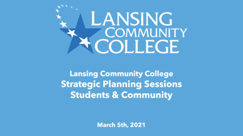 Thumbnail for entry Strategic Planning Sessions: Students and Community March 5th