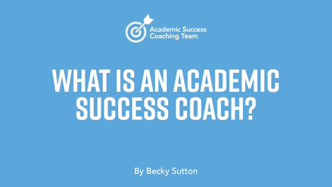 Thumbnail for entry What is an Academic Success Coach