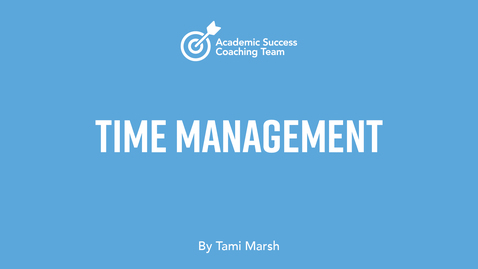 Thumbnail for entry Time Management –Tami Marsh