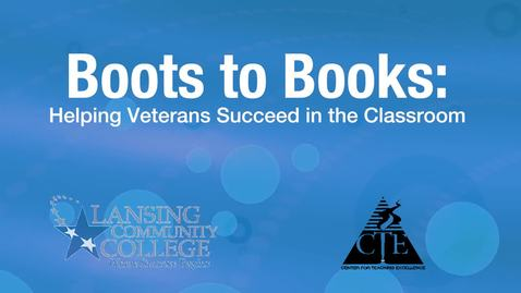 Thumbnail for entry Boots to Books: Helping Veterans Succeed in the Classroom