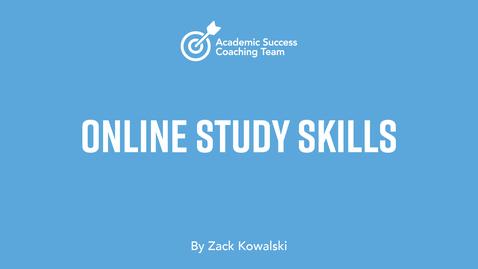Thumbnail for entry Online Study Skills – Zack Kowalski