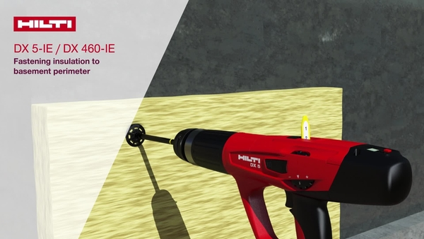 How to use the Hilti DX 5-IE / DX 460-IE tool to fasten basement perimeter insulation with Hilti X-IE 9