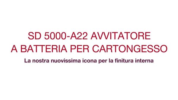 Scoprite il nuovo avvitatore SD 5000-A22 per tutte le applicazioni di finitura interna, produttività e comfort di utilizzo elevati