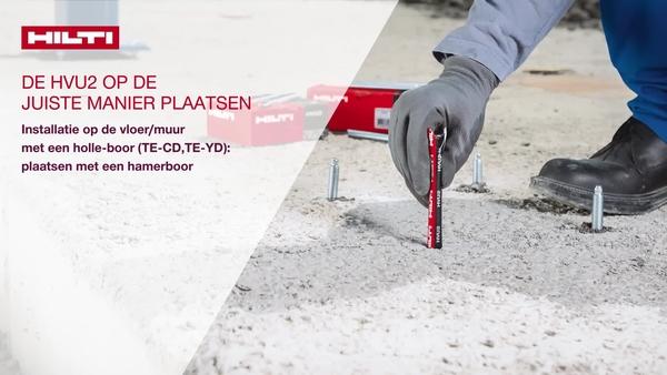 Instructies voor boorinstellingen voor HVU2 installatie op de vloer / muur met holle boor (TE-CD, TE-YD): plaatsing met hamerboormachine