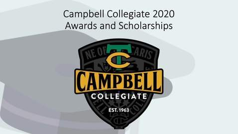Thumbnail for entry Campbell Collegiate 2020 Virtual Grad: Awards and Scholarships