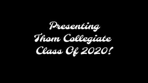 Thumbnail for entry Watch Second -Thom Collegiate Graduating Class Of 2020