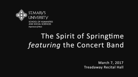 """Thumbnail for entry """"The Spirit of Springtime"""" Concert Band Concert  - March 7, 2017"""
