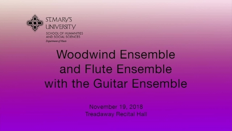 Thumbnail for entry Woodwind Ensemble and Flute Ensemble with the Guitar Ensemble --November 19, 2018