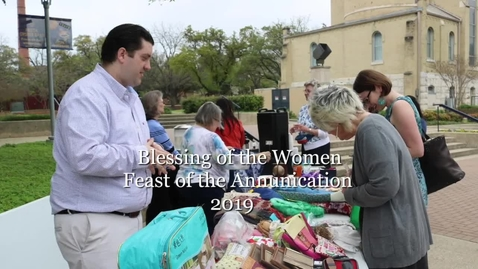 Thumbnail for entry Blessing of the Women Feast of the Annunciation --March 25, 2019