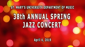 Thumbnail for entry 38th Annual Spring Jazz Concert--April 4, 2019