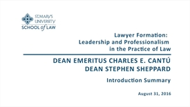 Thumbnail for entry Lawyer Formation:  Leadership and Professionalism in the Practice of Law - Introduction Summary
