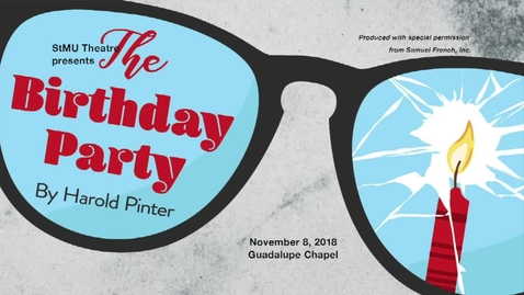 Thumbnail for entry The Birthday Party November 9,  2018