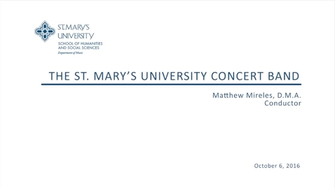 Thumbnail for entry The St. Mary's University Concert Band--October 6, 2016