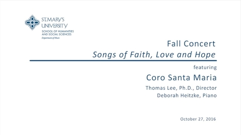 Thumbnail for entry Fall Concert Songs of Faith, Love and Hope--October 27, 2016