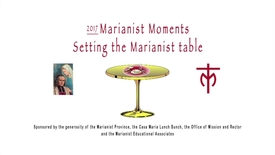 Thumbnail for entry Setting the Marianist Table / 2017 Marianist Moments