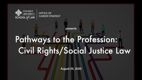 Thumbnail for entry Session #2  Pathways to the Profession:  Civil Rights/ Social Justice Law / August 25, 2020