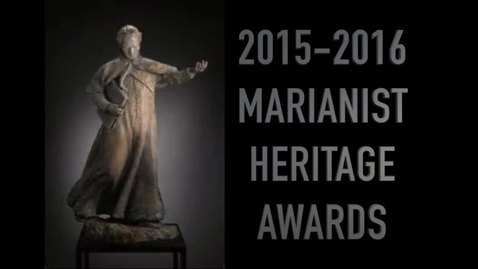 Thumbnail for entry 2016 Marianist Heritage Awards Ceremony