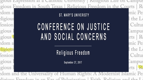 Thumbnail for entry Religious Freedom In Higher Education:  Religious Expression at a Catholic University / Sept. 27, 2017 9:20 am