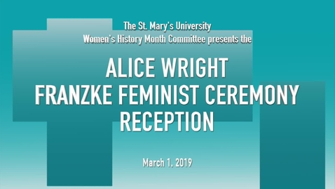 Thumbnail for entry 2019 Alice Wright Franzke Feminist Award Ceremony -- March 1, 2019