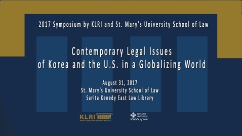 Thumbnail for entry Contemporary Legal Issues of Korea and the U.S. in a Globalizing World --August 31, 2017 /Session 5